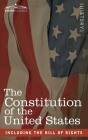 The Constitution of the United States: including the Bill of Rights Cover Image