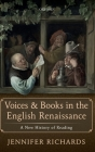 Voices and Books in the English Renaissance: A New History of Reading Cover Image