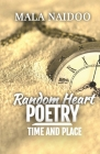 Random Heart Poetry: Time and Place Cover Image