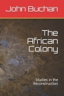 The African Colony: Studies in the Reconstruction Cover Image
