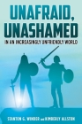 Unafraid, Unashamed in an increasingly Unfriendly World Cover Image