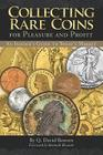 Collecting Rare Coins: For Pleasure and Profit Cover Image