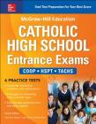 McGraw-Hill Education Catholic High School Entrance Exams, Fourth Edition Cover Image