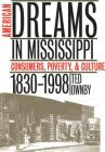 American Dreams in Mississippi: Consumers, Poverty, and Culture, 1830-1998 Cover Image
