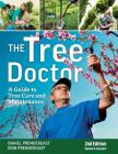 The Tree Doctor: A Guide to Tree Care and Maintenance Cover Image