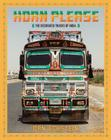 Horn Please: The Decorated Trucks of India Cover Image
