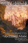 Pre-Adamites And The Antediluvian World: The World That Then Was Cover Image