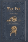 Wau-Bun: The Early Day in the Northwest: Historic Preservation Edition Cover Image