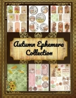 Autumn Ephemera Collection: Vintage Fall Paper Scrapbooking Embellishments -Scrapbook Autumn Leaves- for Diy Projects Journals Cards The Possibili Cover Image