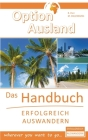 Option Ausland - Erfolgreich Auswandern: Das Handbuch - wherever you want to go... Cover Image