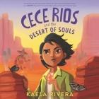 Cece Rios and the Desert of Souls Lib/E Cover Image