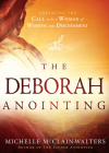 The Deborah Anointing: Embracing the Call to Be a Woman of Wisdom and Discernment Cover Image