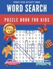 Word Search Puzzle Book for Kids: 100 Word Search Puzzle Book For Kids Ages 6-8 Cover Image