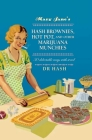 Mary Jane's Hash Brownies, Hot Pot, and Other Marijuana Munchies: 30 delectable ways with weed Cover Image