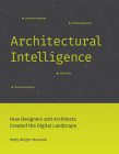 Architectural Intelligence: How Designers and Architects Created the Digital Landscape Cover Image