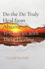 Do the Do Truly Heal from Abusive Tendencies with Theta Healing Cover Image