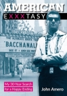 American Exxxtasy: My 30-Year Search for a Happy Ending Cover Image