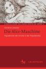 Die Alice-Maschine: Figurationen Der Unruhe in Der Populärkultur Cover Image