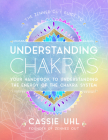 The Zenned Out Guide to Understanding Chakras: Your Handbook to Understanding The Energy of The Chakra System Cover Image