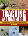Tracking and Reading Sign: A Guide to Mastering the Original Forensic Science Cover Image
