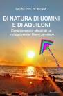 Di Ntura Di Uomini E Di Aquioni: Considerazioni attuali di un indagatore del libero pensiero Cover Image