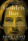Golden Boy: A Murder Among the Manhattan Elite Cover Image