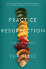 Practice Resurrection: And Other Essays Cover Image