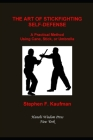 The Art of Stick Fighting Self-Defense: A Practical Method Using Cane, Stick, or Umbrella Cover Image