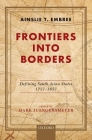 Frontiers Into Borders: Defining South Asian States, 1757-1857 Cover Image