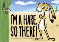 I'm a Hare, So There! Cover Image
