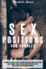 Sex Positions for Couples: A Complete Guide to Develop Your Sexuality and Deepen Your Relationship. Great Erotic Sexual Positions and Roleplaying Cover Image