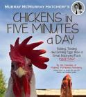 Murray McMurray Hatchery's Chickens in Five Minutes a Day: Raising, Tending and Getting Eggs from a Small Backyard Flock Made Easy Cover Image