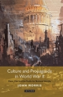 Culture and Propaganda in World War II: Music, Film and the Battle for National Identity Cover Image