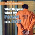 What Happens When My Parent Is in Jail? Cover Image