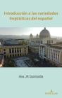 Introducción a Las Variedades Lingüísticas del Español Cover Image