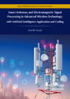 Smart Antennas and Electromagnetic Signal Processing in Advanced Wireless Technology - With Artificial Intelligence Application and Coding Cover Image