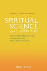 Spiritual Science in the 21st Century: Transforming Evil, Meeting the Other, and Awakening to the Global Initiation of Humanity Cover Image