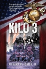 Kilo 3: The True Story of a Marine Rifleman's Tour from the Intense Fighting in Vietnam to the Superficial Pageantry of Washin Cover Image