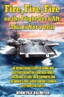 Fire, Fire, Fire on the Flight Deck Aft; This Is Not a Drill Cover Image