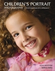 Children's Portrait Photography: A Photojournalistic Approach Cover Image