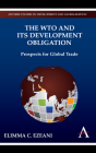 The Wto and Its Development Obligation: Prospects for Global Trade (Anthem Studies in Development and Globalization) Cover Image