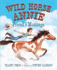 Wild Horse Annie: Friend of the Mustangs Cover Image