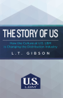 The Story of Us: How the Culture at U.S. Lbm Is Changing the Distribution Industry Cover Image
