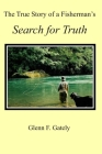 The True Story of a Fisherman's Search for Truth Cover Image