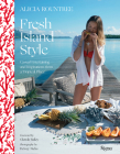 Alicia Rountree Fresh Island Style: Casual Entertaining and Inspirations from a Tropical Place Cover Image
