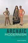 Archaic Modernism: Queer Poetics in the Cinema of Pier Paolo Pasolini (Queer Screens) Cover Image