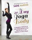 The 21-Day Yoga Body: A Metabolic Makeover & Life-Styling Manual to Get You Fit, Fierce & Fabulous in Just 3 Weeks Cover Image