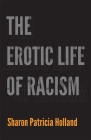 The Erotic Life of Racism Cover Image