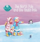 The North Pole and the South Pole (Want to Know) Cover Image