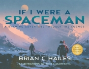 If I Were a Spaceman: A Rhyming Adventure Through the Cosmos Cover Image